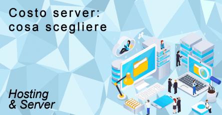 Costo Server Cosa Scegliere